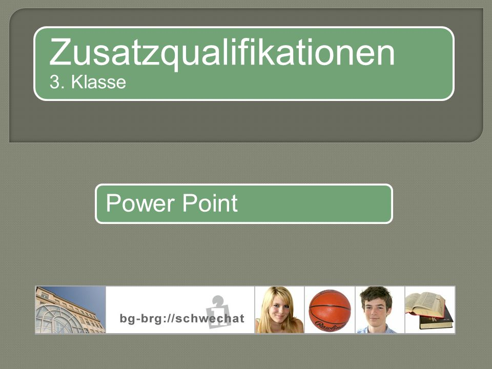 Power Point Zusatzqualifikationen 3. Klasse