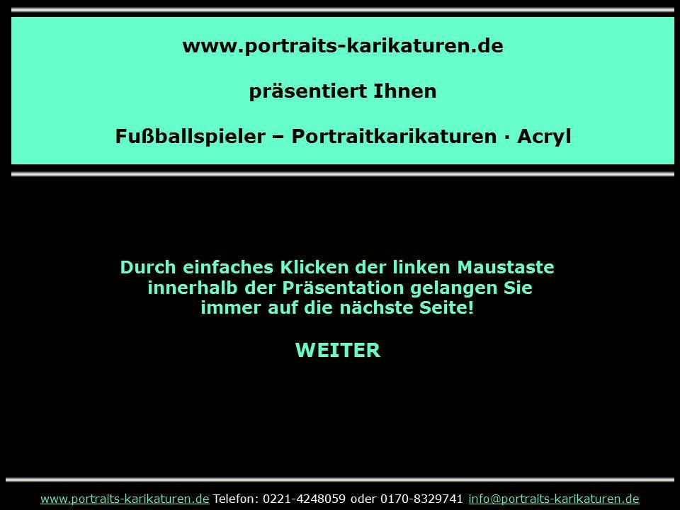 www.portraits-karikaturen.de präsentiert Ihnen Fußballspieler – Portraitkarikaturen · Acryl www.portraits-karikaturen.dewww.portraits-karikaturen.de T