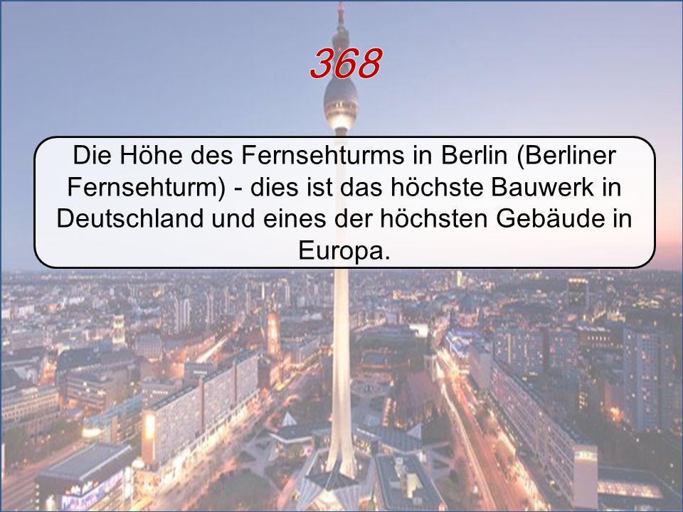 Die Höhe des Fernsehturms in Berlin (Berliner Fernsehturm) - dies ist das höchste Bauwerk in Deutschland und eines der höchsten Gebäude in Europa.