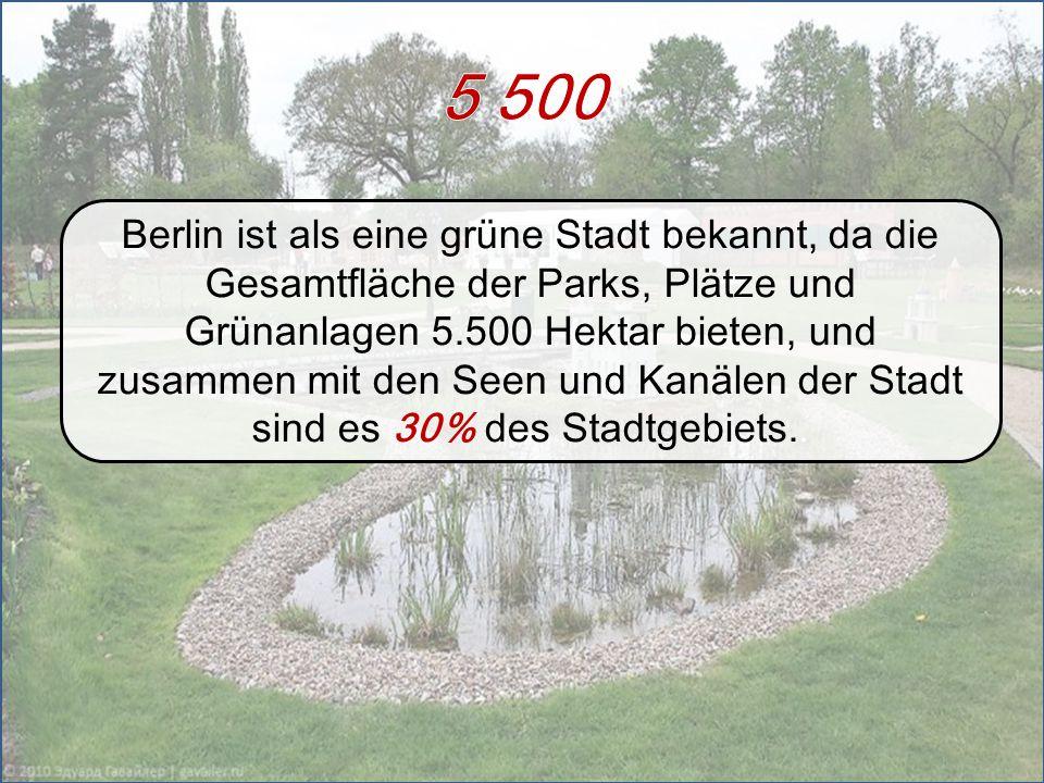 Berlin ist als eine grüne Stadt bekannt, da die Gesamtfläche der Parks, Plätze und Grünanlagen 5.500 Hektar bieten, und zusammen mit den Seen und Kanä