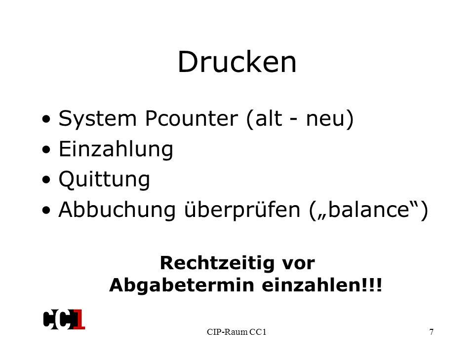 """CIP-Raum CC17 Drucken System Pcounter (alt - neu) Einzahlung Quittung Abbuchung überprüfen (""""balance ) Rechtzeitig vor Abgabetermin einzahlen!!!"""