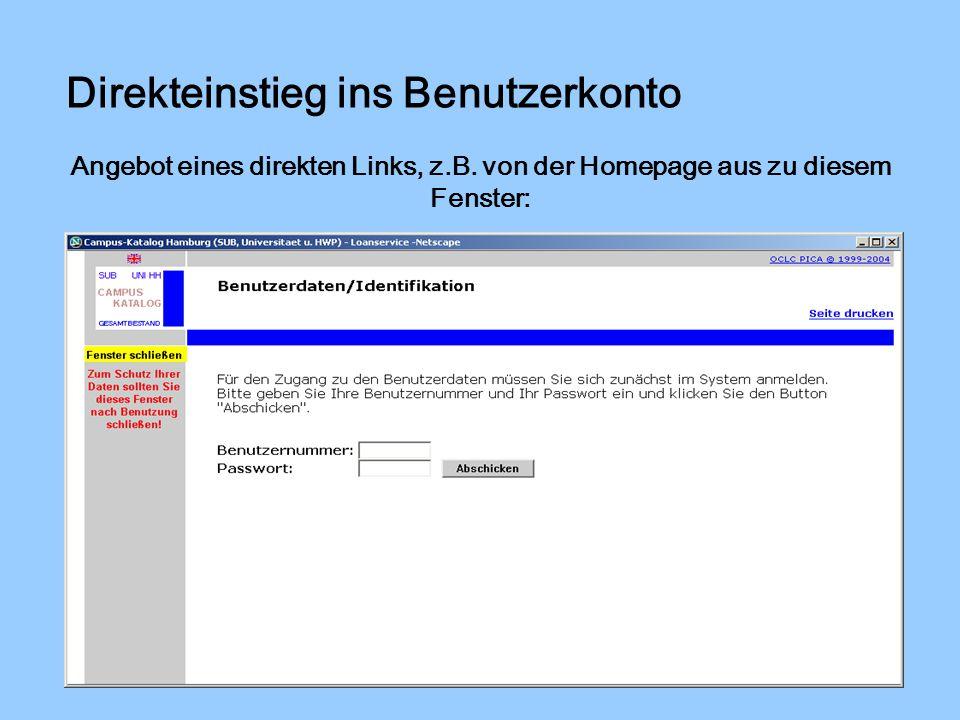 Direkteinstieg ins Benutzerkonto Angebot eines direkten Links, z.B.