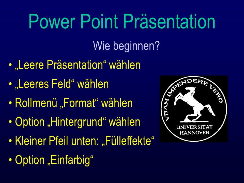 """Wie beginnen? """"Leere Präsentation"""" wählen """"Leeres Feld"""" wählen Rollmenü """"Format"""" wählen Option """"Hintergrund"""" wählen Kleiner Pfeil unten: """"Fülleffekte"""""""