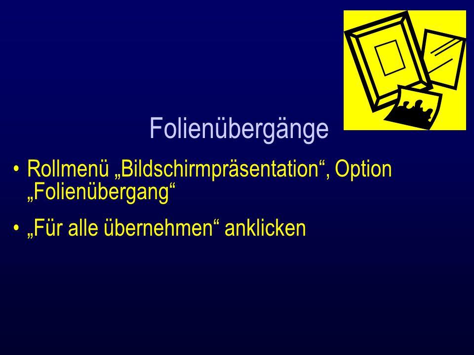 """Folienübergänge Rollmenü """"Bildschirmpräsentation"""", Option """"Folienübergang"""" """"Für alle übernehmen"""" anklicken"""