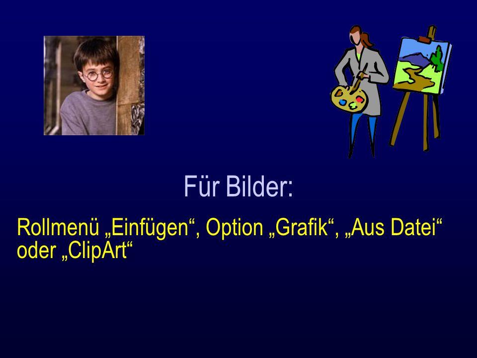 """Für Bilder: Rollmenü """"Einfügen"""", Option """"Grafik"""", """"Aus Datei"""" oder """"ClipArt"""""""