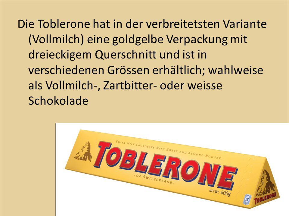 Die Toblerone hat in der verbreitetsten Variante (Vollmilch) eine goldgelbe Verpackung mit dreieckigem Querschnitt und ist in verschiedenen Grössen er