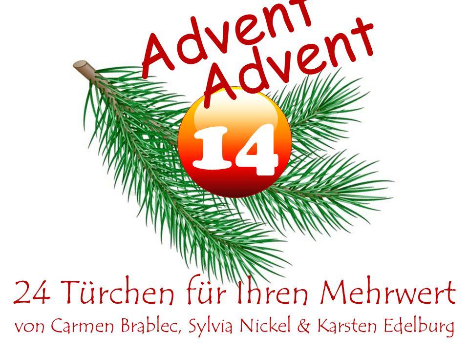 14 Advent 24 Türchen für Ihren Mehrwert von Carmen Brablec, Sylvia Nickel & Karsten Edelburg Advent