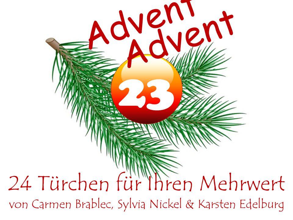 22 Advent 24 Türchen für Ihren Mehrwert von Carmen Brablec, Sylvia Nickel & Karsten Edelburg Advent