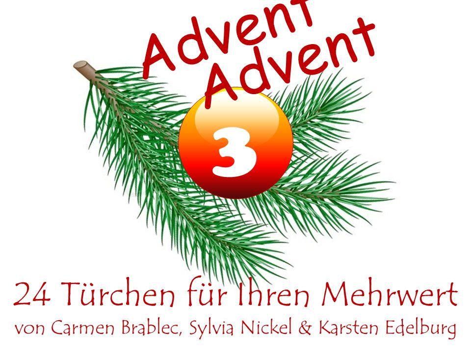 3 24 Türchen für Ihren Mehrwert von Carmen Brablec, Sylvia Nickel & Karsten Edelburg Advent