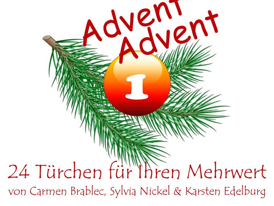 1 24 Türchen für Ihren Mehrwert von Carmen Brablec, Sylvia Nickel & Karsten Edelburg Advent