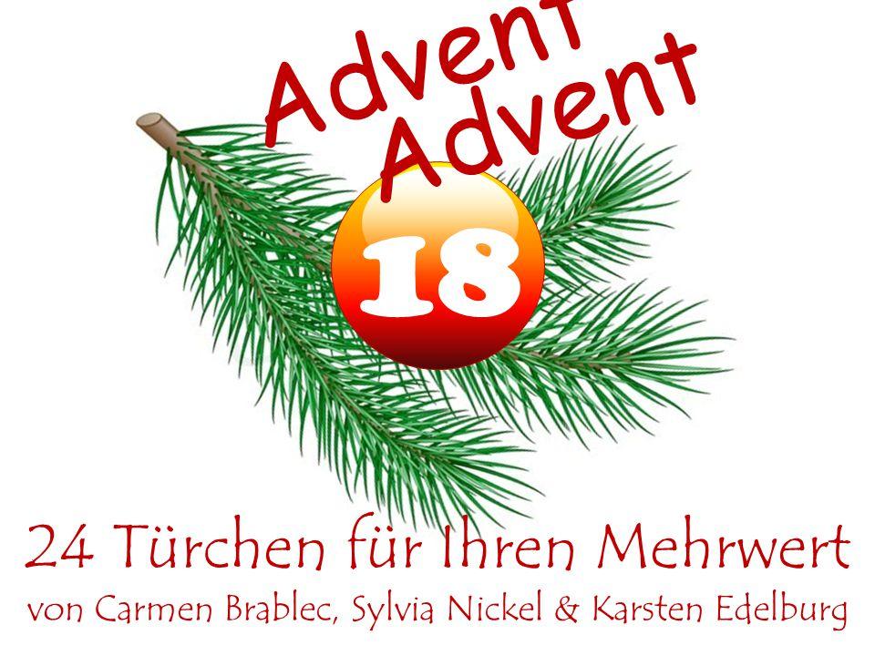 18 Advent 24 Türchen für Ihren Mehrwert von Carmen Brablec, Sylvia Nickel & Karsten Edelburg Advent