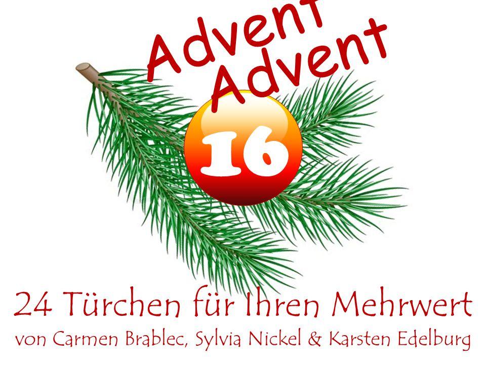 15 Advent 24 Türchen für Ihren Mehrwert von Carmen Brablec, Sylvia Nickel & Karsten Edelburg Advent