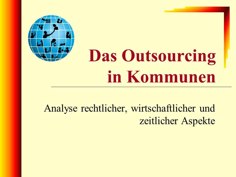 Das Outsourcing in Kommunen Analyse rechtlicher, wirtschaftlicher und zeitlicher Aspekte