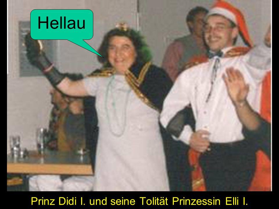 Prinz Didi I. und seine Tolität Prinzessin Elli I. Hellau