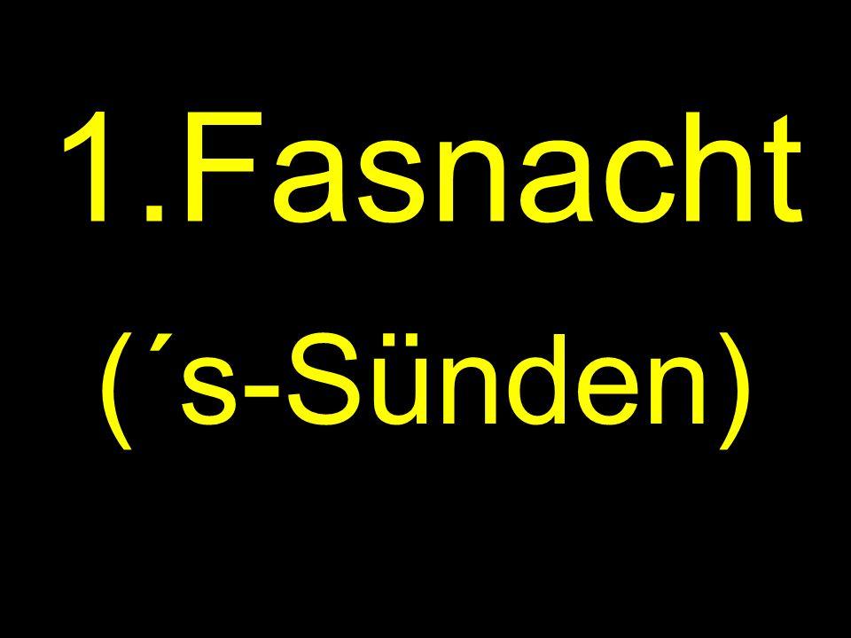 1.Fasnacht (´s-Sünden)