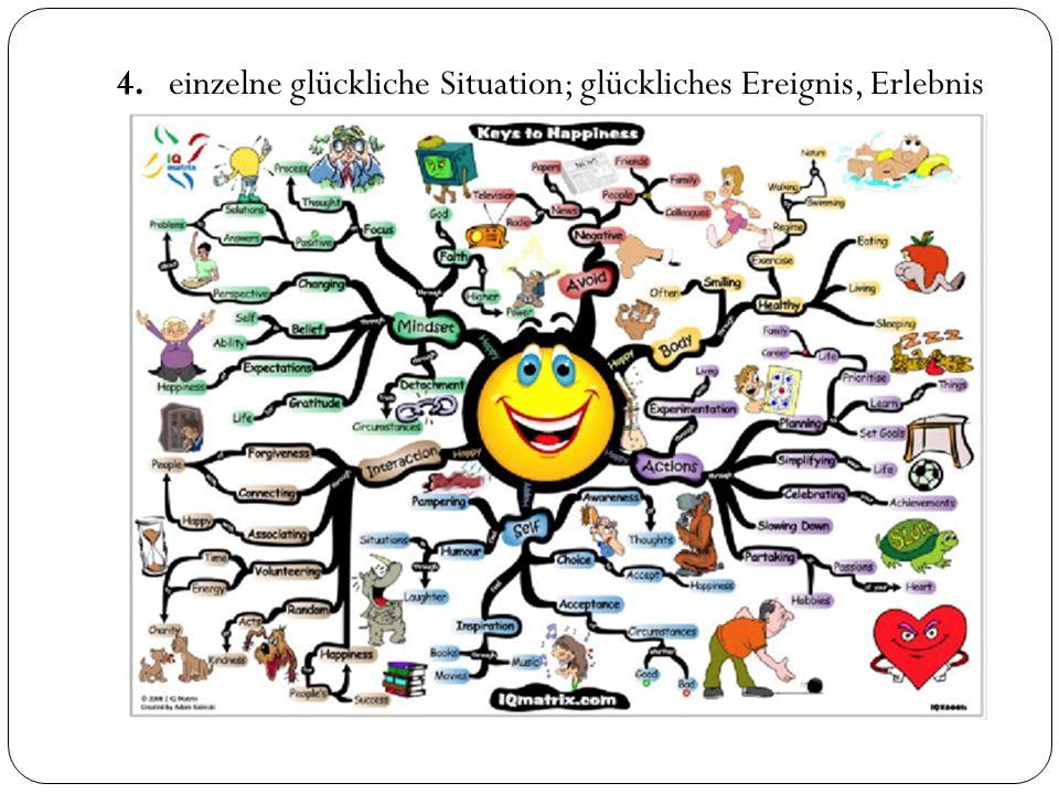 4. einzelne glückliche Situation; glückliches Ereignis, Erlebnis