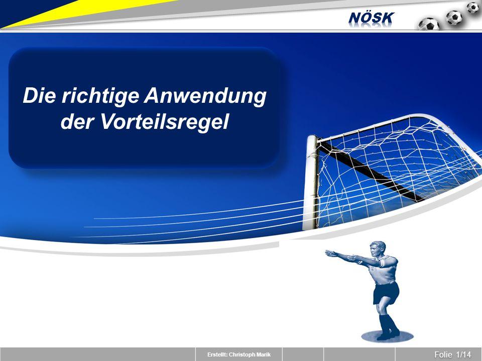 Erstellt: Christoph Marik Folie 1/14 Die richtige Anwendung der Vorteilsregel