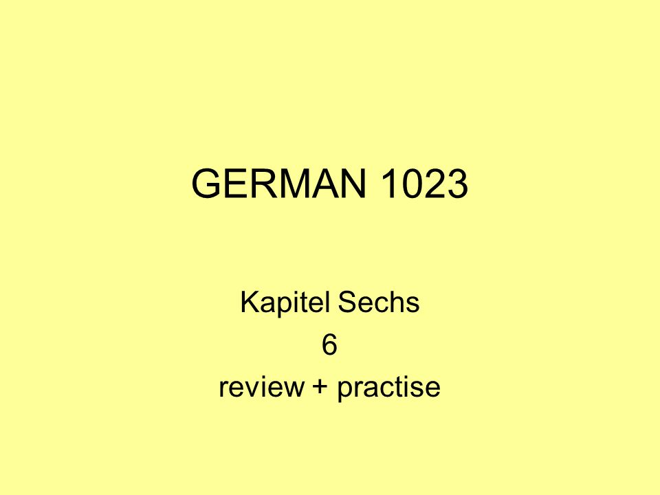 GERMAN 1023 Kapitel Sechs 6 review + practise