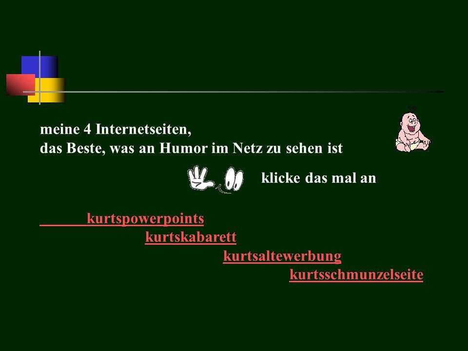 ENDE Ich will noch mehr Präsentation von Kurt
