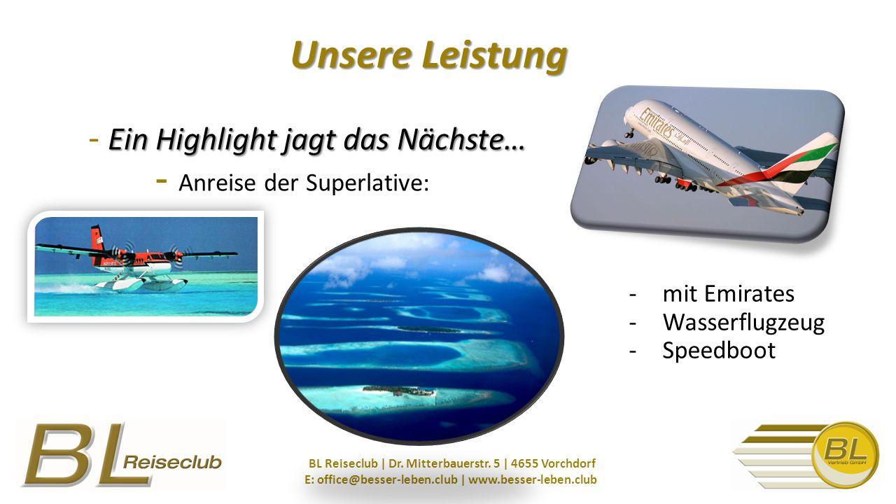 Unsere Leistung Ein Highlight jagt das Nächste… Unsere Leistung - Ein Highlight jagt das Nächste… - Anreise der Superlative: BL Reiseclub | Dr.