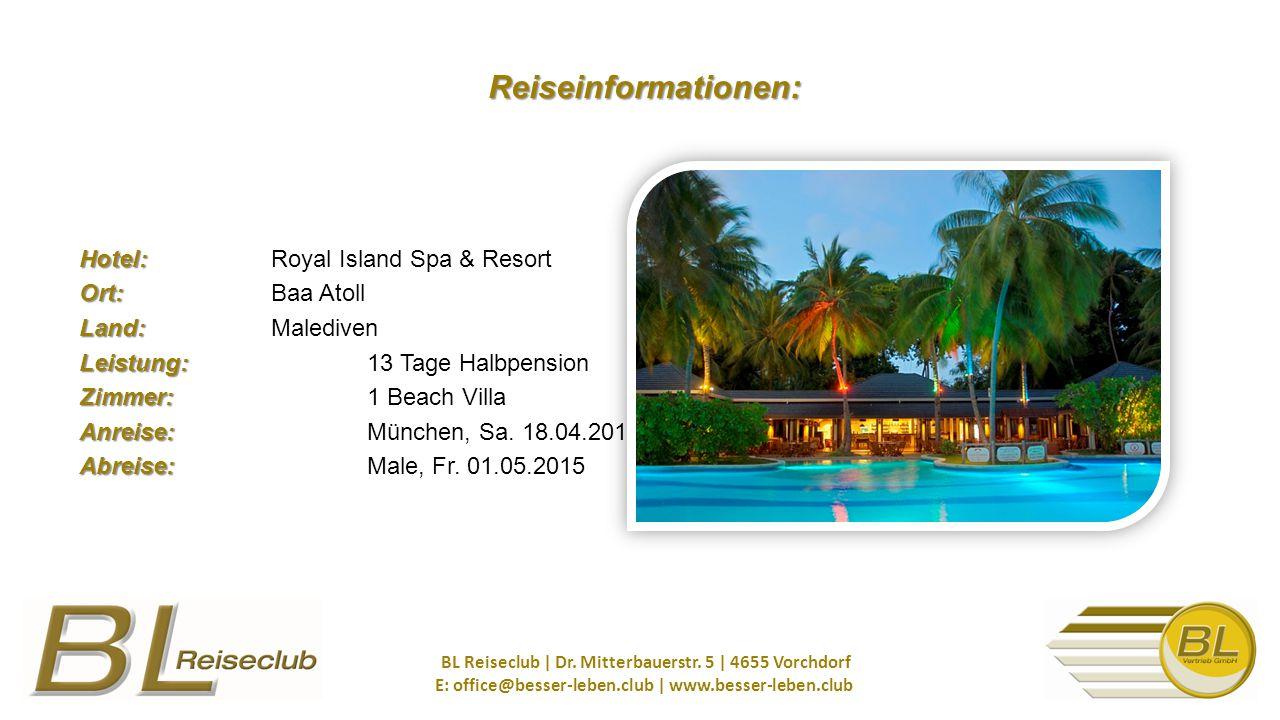 Hotel: Ort: Land: Leistung: Zimmer: Anreise: Abreise: Hotel: Royal Island Spa & Resort Ort: Baa Atoll Land: Malediven Leistung: 13 Tage Halbpension Zimmer: 1 Beach Villa Anreise: München, Sa.