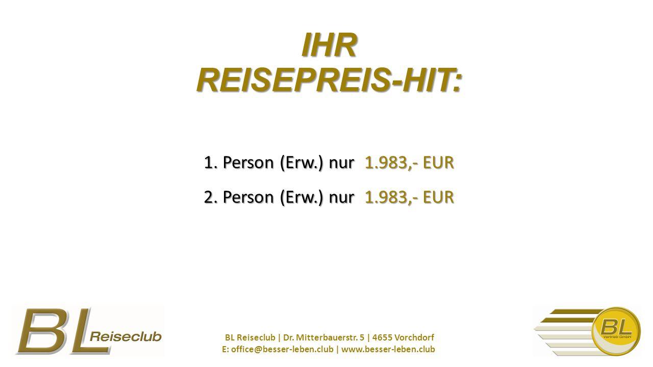 1.Person (Erw.) nur 1.983,- EUR 2. Person (Erw.) nur 1.983,- EUR BL Reiseclub | Dr.