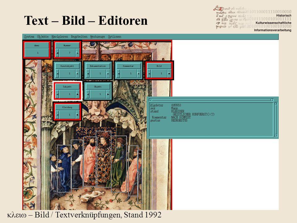 κλειω – Bild / Textverknüpfungen, Stand 1992 Text – Bild – Editoren