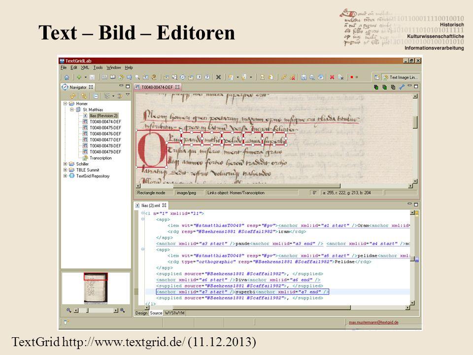 TextGrid http://www.textgrid.de/ (11.12.2013) Text – Bild – Editoren