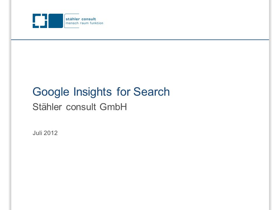 Google Insights for Search Stähler consult GmbH Juli 2012