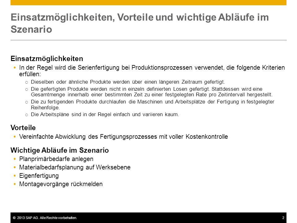 ©2013 SAP AG. Alle Rechte vorbehalten.2 Einsatzmöglichkeiten, Vorteile und wichtige Abläufe im Szenario Einsatzmöglichkeiten  In der Regel wird die S