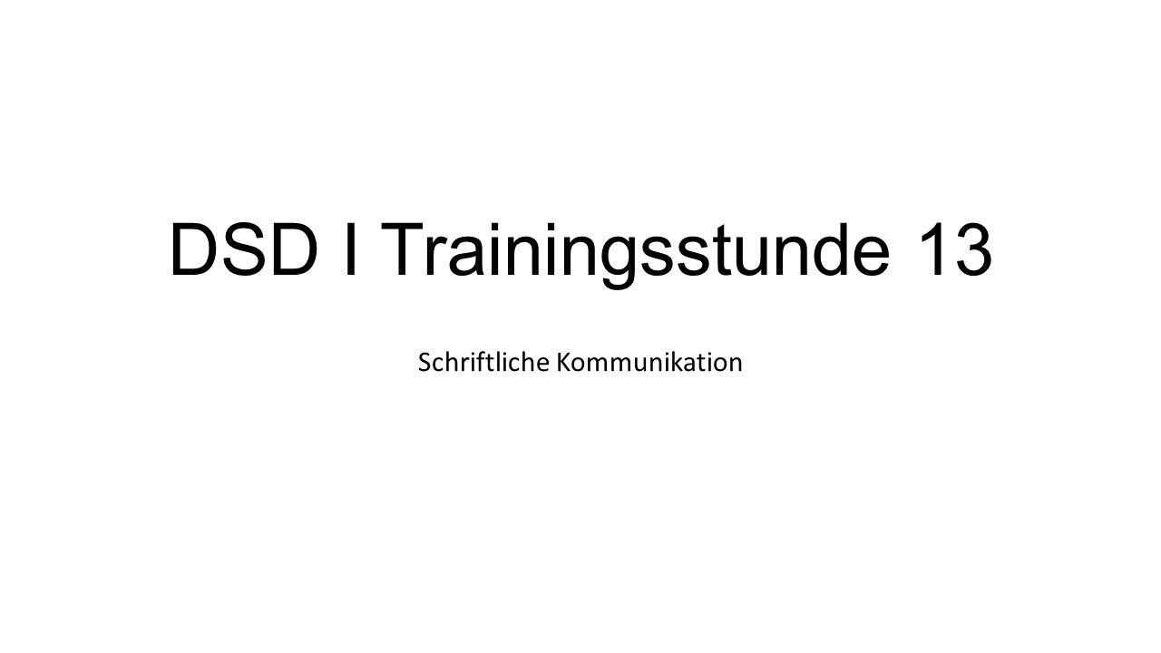 DSD I Trainingsstunde 13 Schriftliche Kommunikation