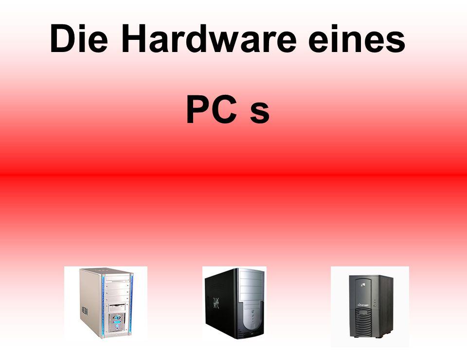 Die Hardware eines PC s