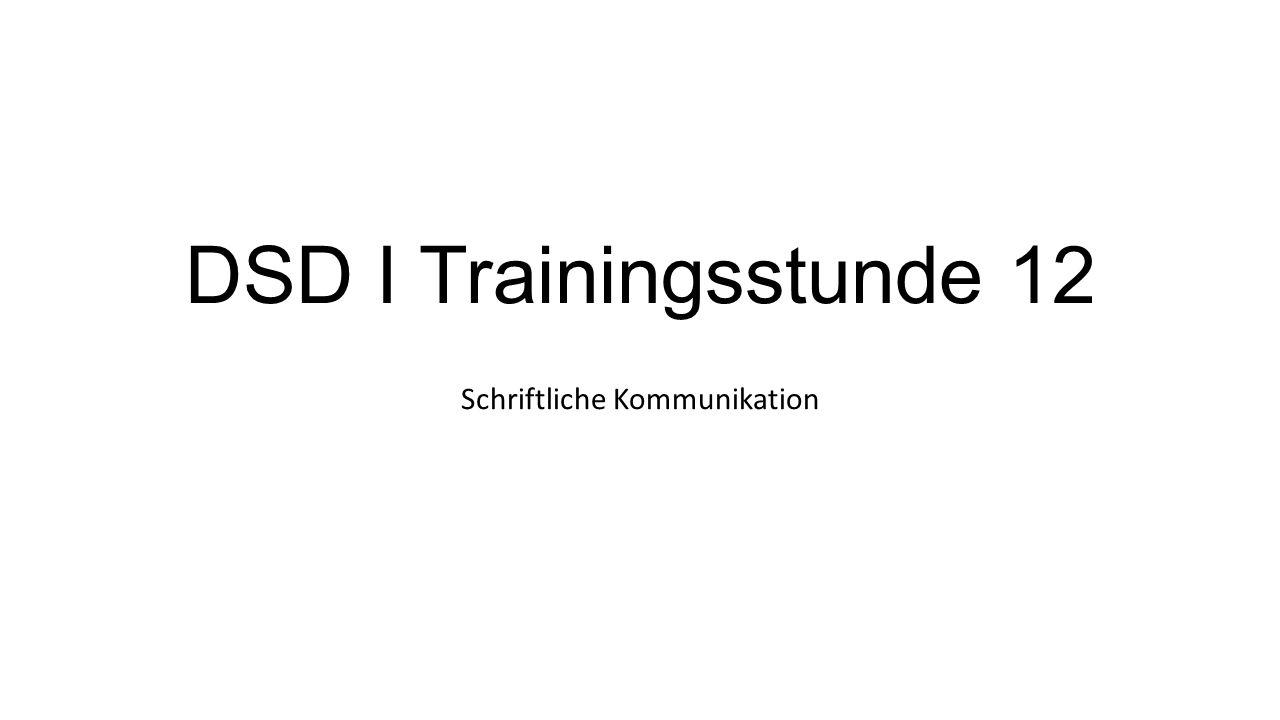 DSD I Trainingsstunde 12 Schriftliche Kommunikation