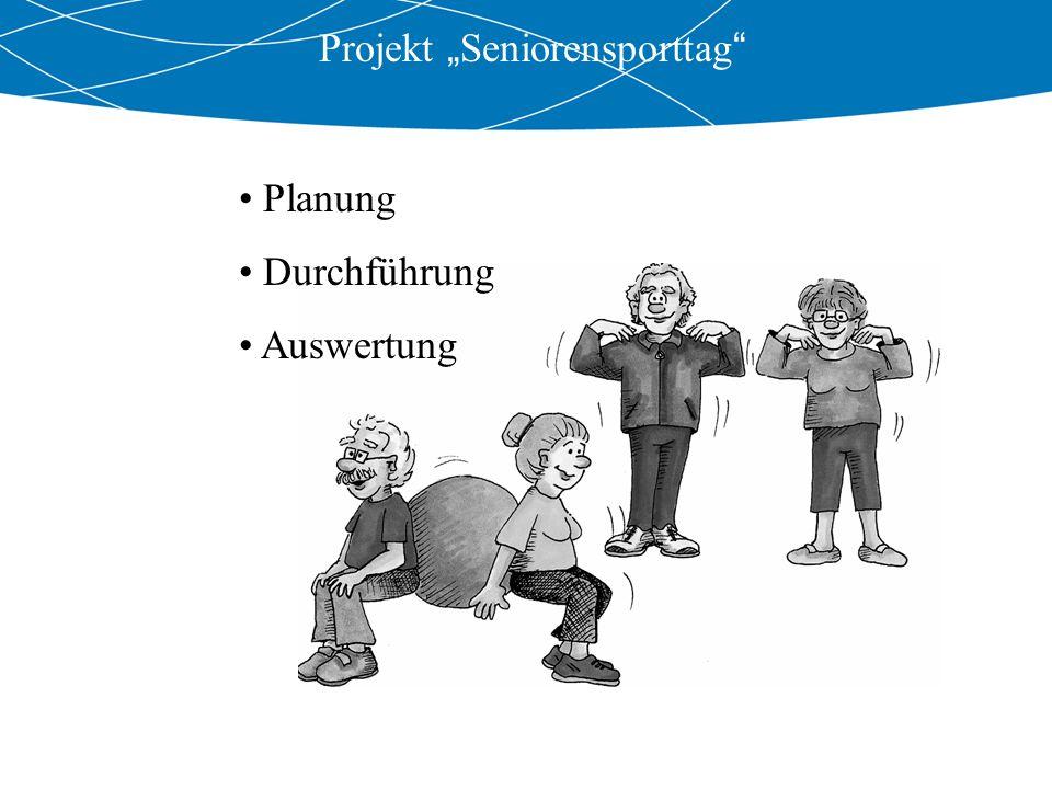 """Projekt """" Seniorensporttag """" Planung Durchführung Auswertung"""