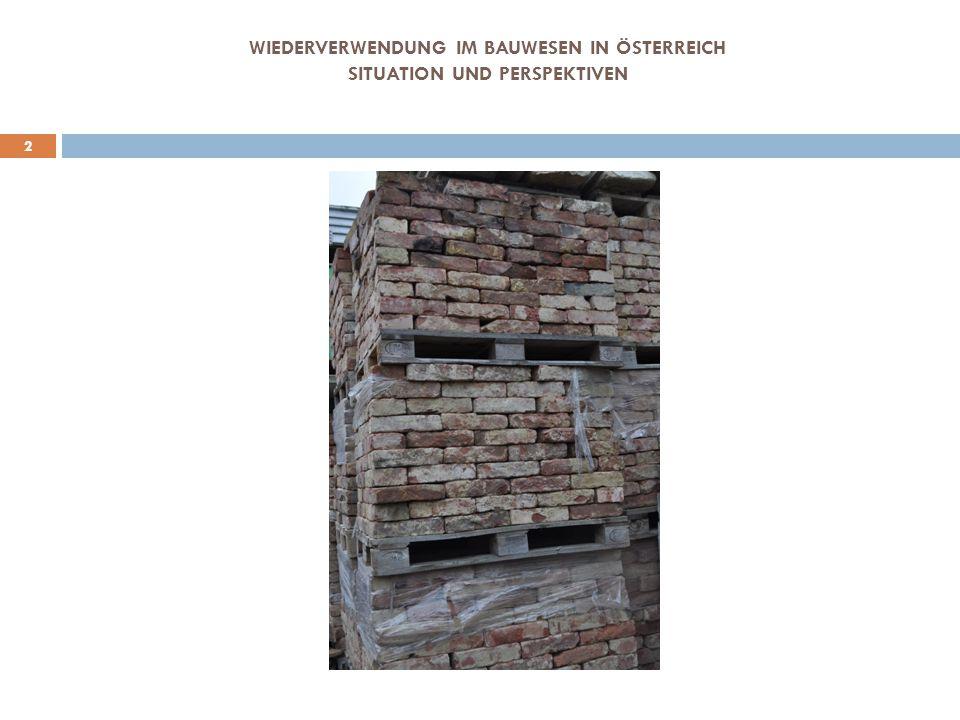 WIEDERVERWENDUNG IM BAUWESEN IN ÖSTERREICH SITUATION UND PERSPEKTIVEN 2