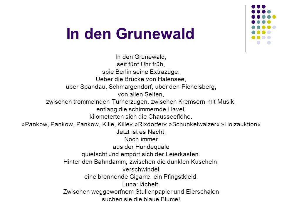 In den Grunewald In den Grunewald, seit fünf Uhr früh, spie Berlin seine Extrazüge. Ueber die Brücke von Halensee, über Spandau, Schmargendorf, über d
