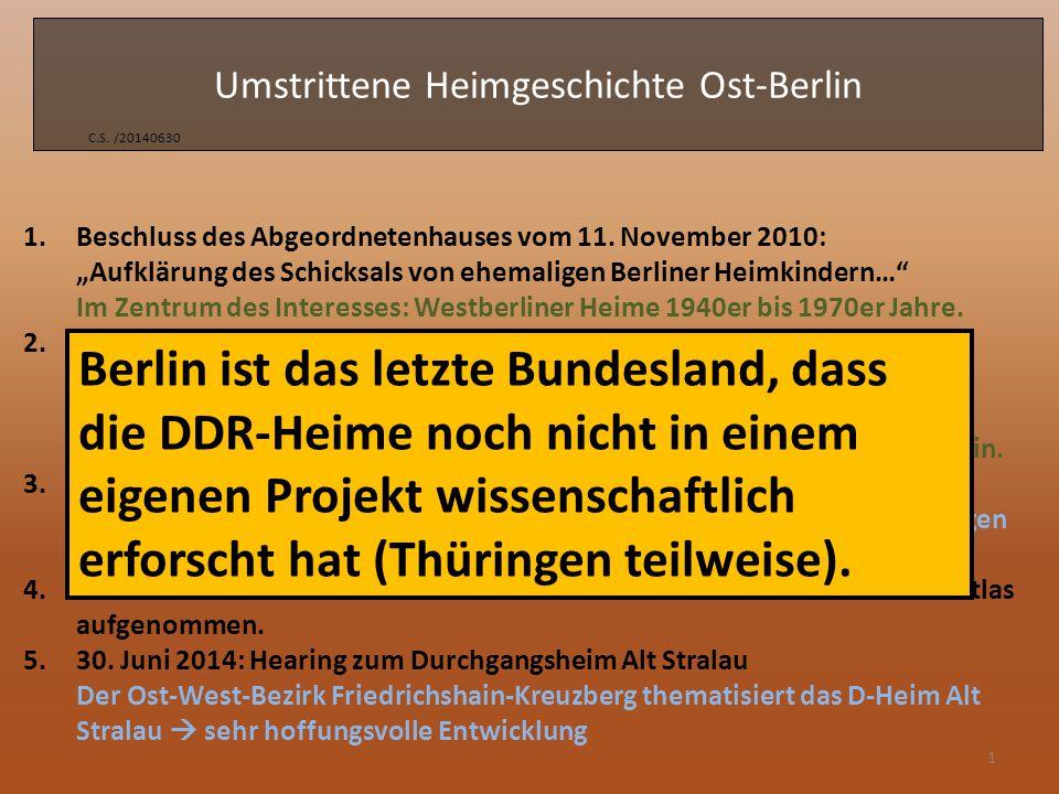 Umstrittene Heimgeschichte Ost-Berlin C.S. /20140630 1 1.Beschluss des Abgeordnetenhauses vom 11.