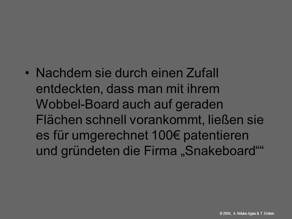 © 2004, A. Nduka-Agwu & T. Emken Drein Namen ein Sport