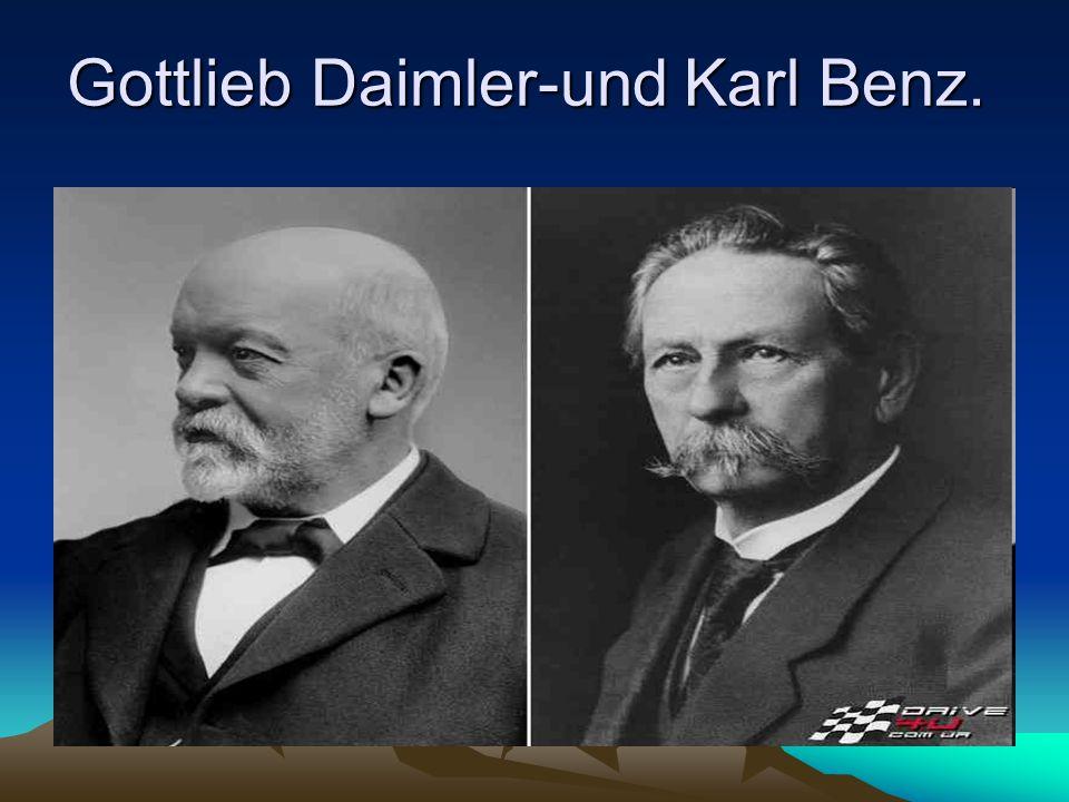 Gottlieb Daimler-und Karl Benz.