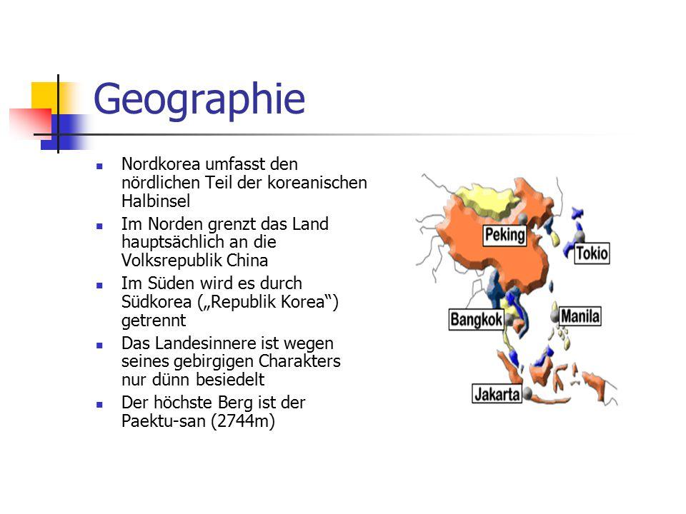 Geographie Nordkorea umfasst den nördlichen Teil der koreanischen Halbinsel Im Norden grenzt das Land hauptsächlich an die Volksrepublik China Im Süde