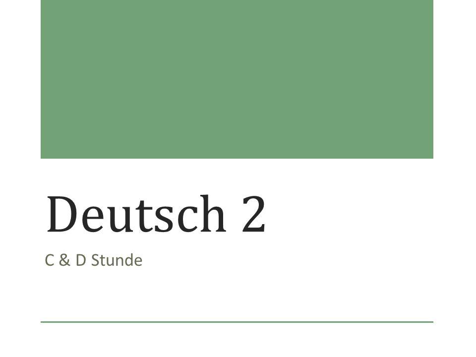 Mittwoch, der 19.September 2012 Deutsch 2 (C&D Stunde)Heute ist ein D-Tag.