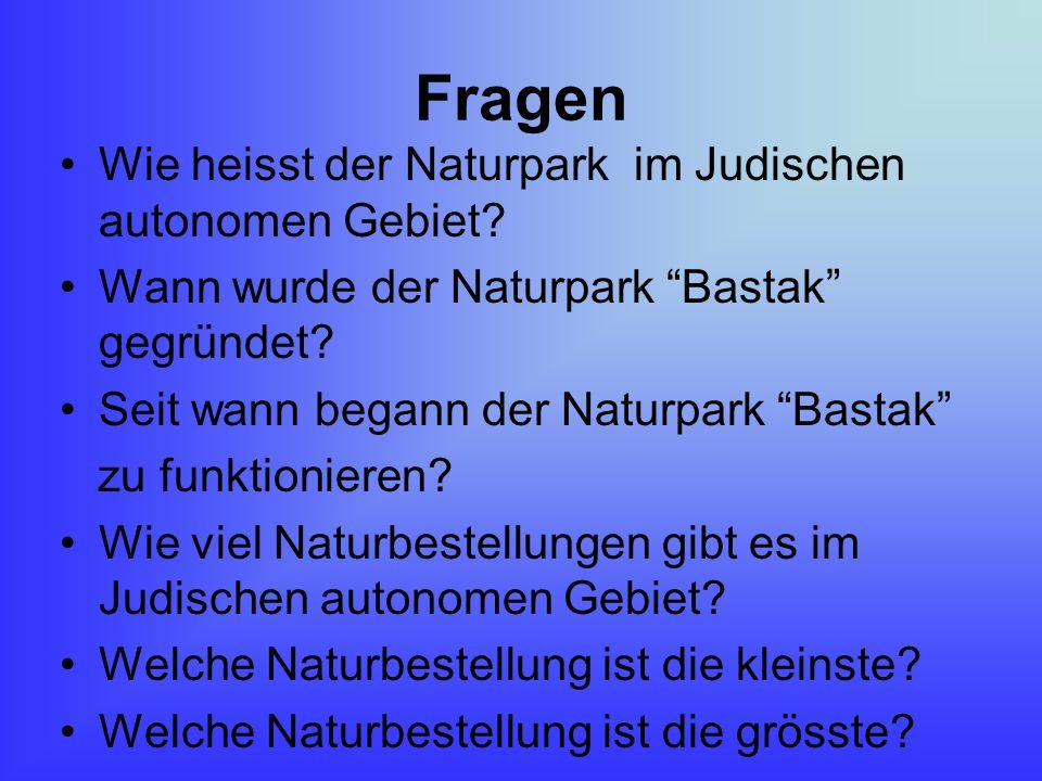 Fragen Wie heisst der Naturpark im Judischen autonomen Gebiet.