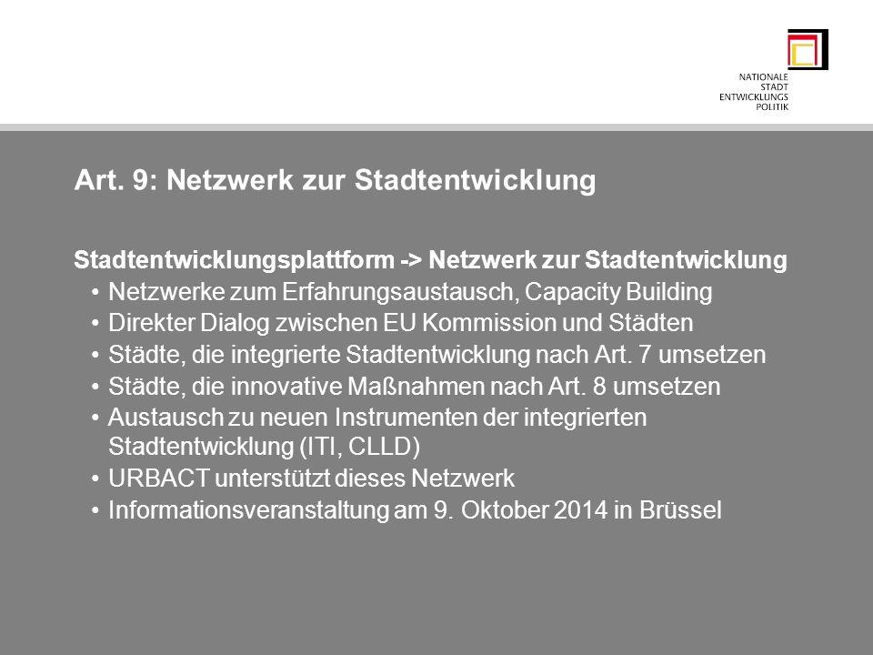 Art. 9: Netzwerk zur Stadtentwicklung Stadtentwicklungsplattform -> Netzwerk zur Stadtentwicklung Netzwerke zum Erfahrungsaustausch, Capacity Building