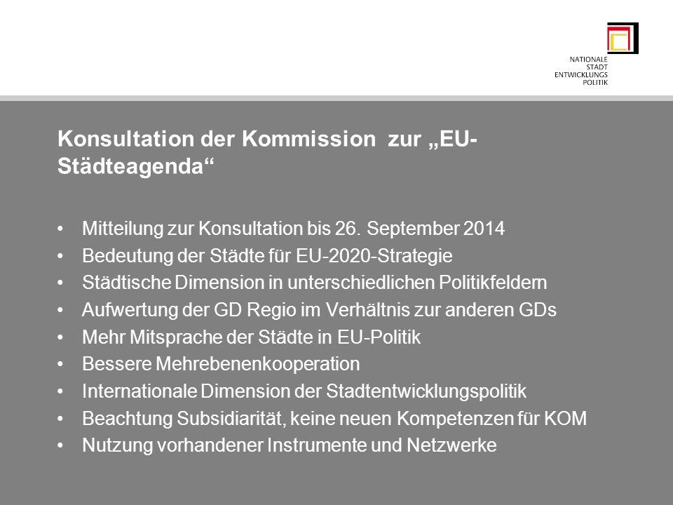 """Konsultation der Kommission zur """"EU- Städteagenda"""" Mitteilung zur Konsultation bis 26. September 2014 Bedeutung der Städte für EU-2020-Strategie Städt"""
