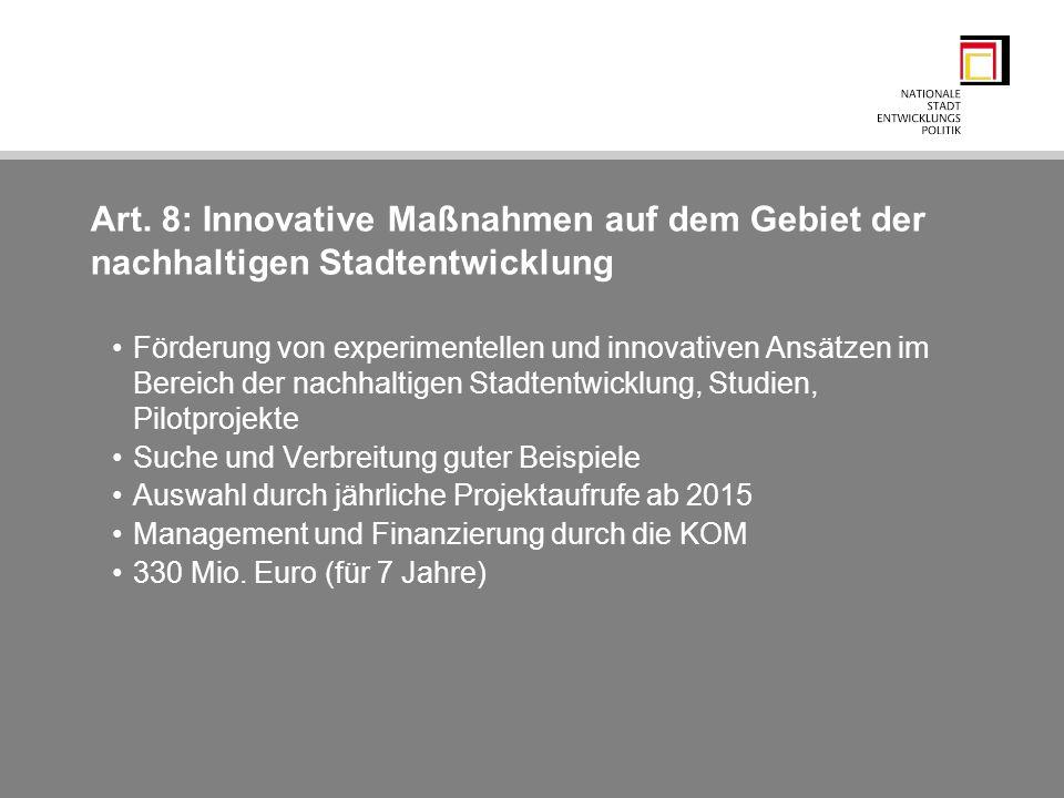 Art. 8: Innovative Maßnahmen auf dem Gebiet der nachhaltigen Stadtentwicklung Förderung von experimentellen und innovativen Ansätzen im Bereich der na