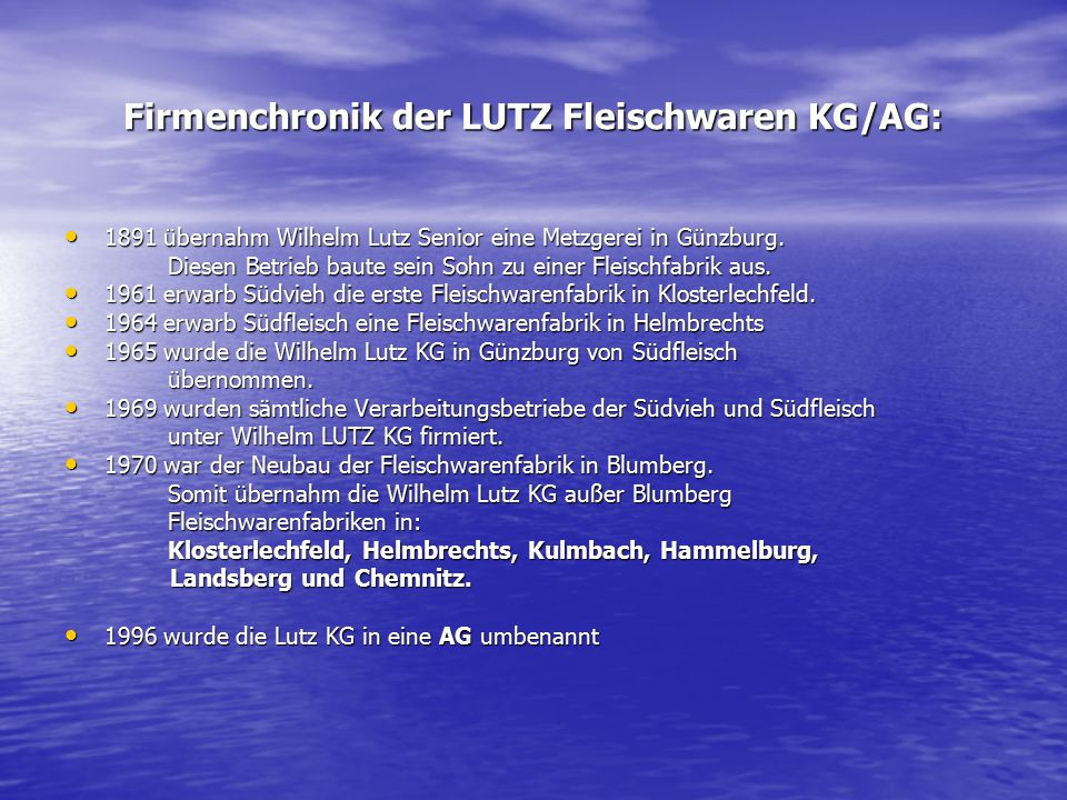 Firmenchronik der LUTZ Fleischwaren KG/AG: 1891 übernahm Wilhelm Lutz Senior eine Metzgerei in Günzburg.