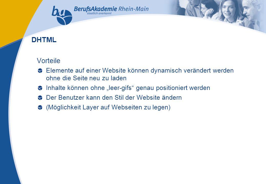 """Externes Rechnungswesen Seite 12 Michael Schmitt, CFA Vorteile Elemente auf einer Website können dynamisch verändert werden ohne die Seite neu zu laden Inhalte können ohne """"leer-gifs genau positioniert werden Der Benutzer kann den Stil der Website ändern (Möglichkeit Layer auf Webseiten zu legen) DHTML"""