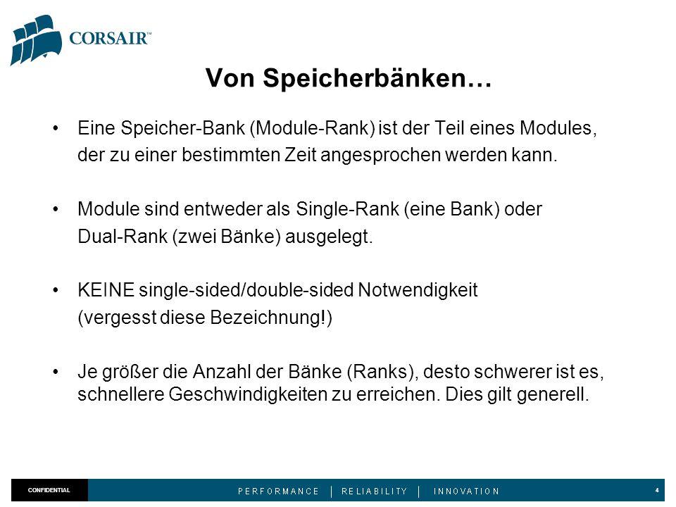 Von Speicherbänken… Eine Speicher-Bank (Module-Rank) ist der Teil eines Modules, der zu einer bestimmten Zeit angesprochen werden kann.
