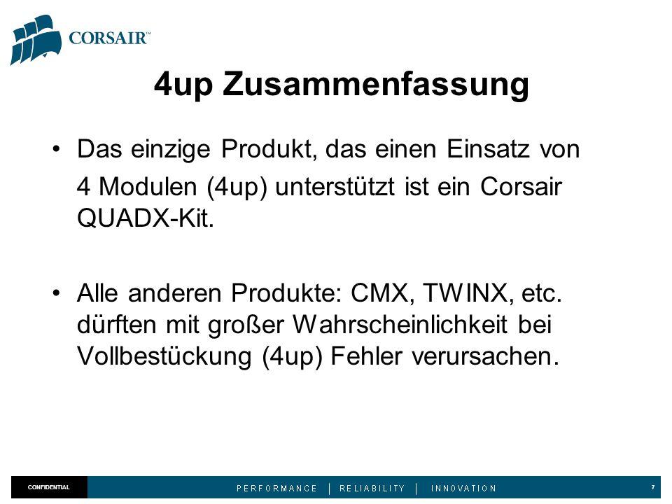 4up Zusammenfassung Das einzige Produkt, das einen Einsatz von 4 Modulen (4up) unterstützt ist ein Corsair QUADX-Kit. Alle anderen Produkte: CMX, TWIN