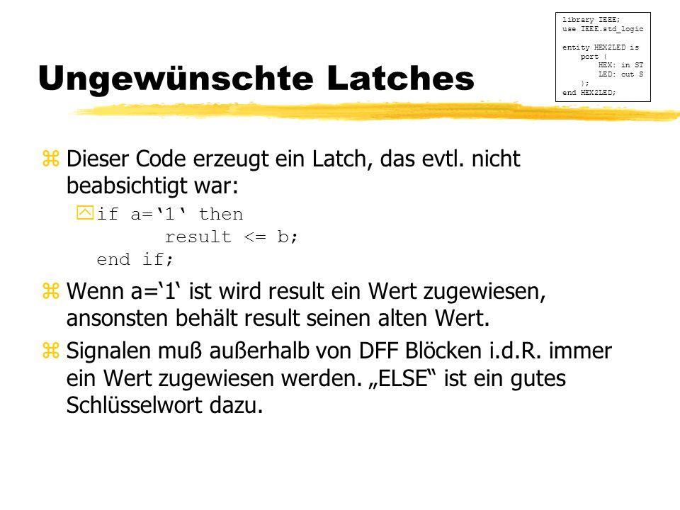 Ungewünschte Latches zDieser Code erzeugt ein Latch, das evtl.